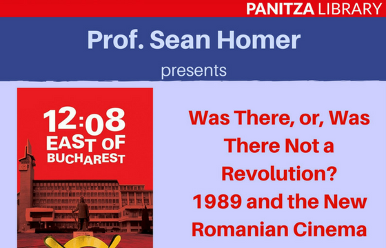 Panitza Library's Book Presentations & Readings Series: Was There, or, Was There Not a Revolution? 1989 and the New Romanian Cinema
