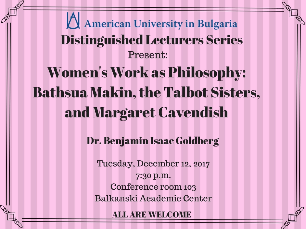 DLS: Women's Work as Philosophy: Bathsua Makin, the Talbot Sisters, and Margaret Cavendish.