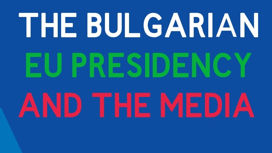 The Bulgarian EU Presidency and the Media