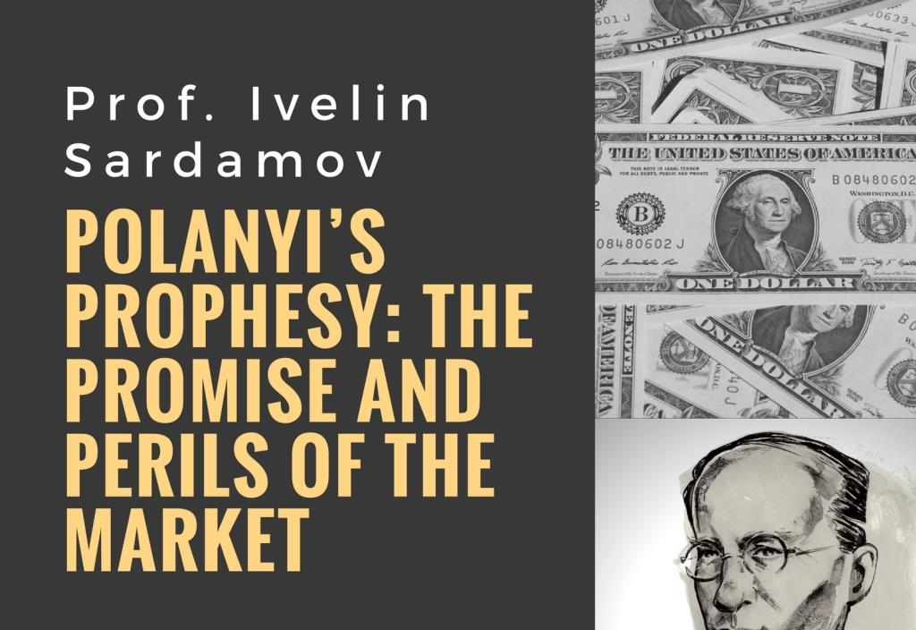 "Book Presentations & Readings Series: ""Polaniy's Prophesy: The Promise and Perils of the Market"" by Prof. Ivelin Sardamov"