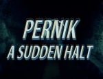 Movie Screening: Pernik - A Sudden Halt