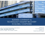 Presentation: Business Continuity &Technology Disaster Recovery in Global Companies