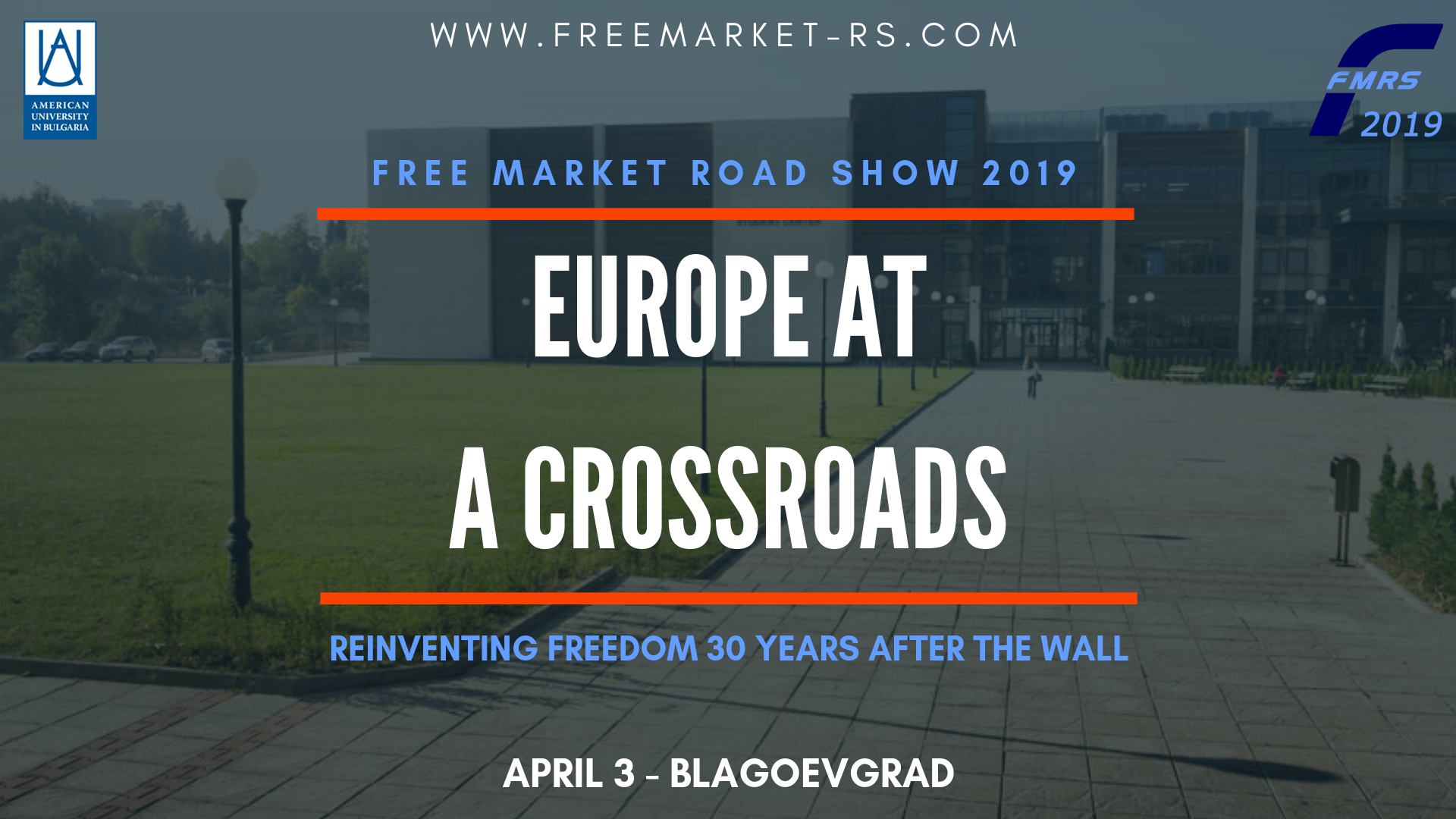 Free Market Road Show: Europe at a Crossroads: Reinventing Freedom 30 Years After the Wall