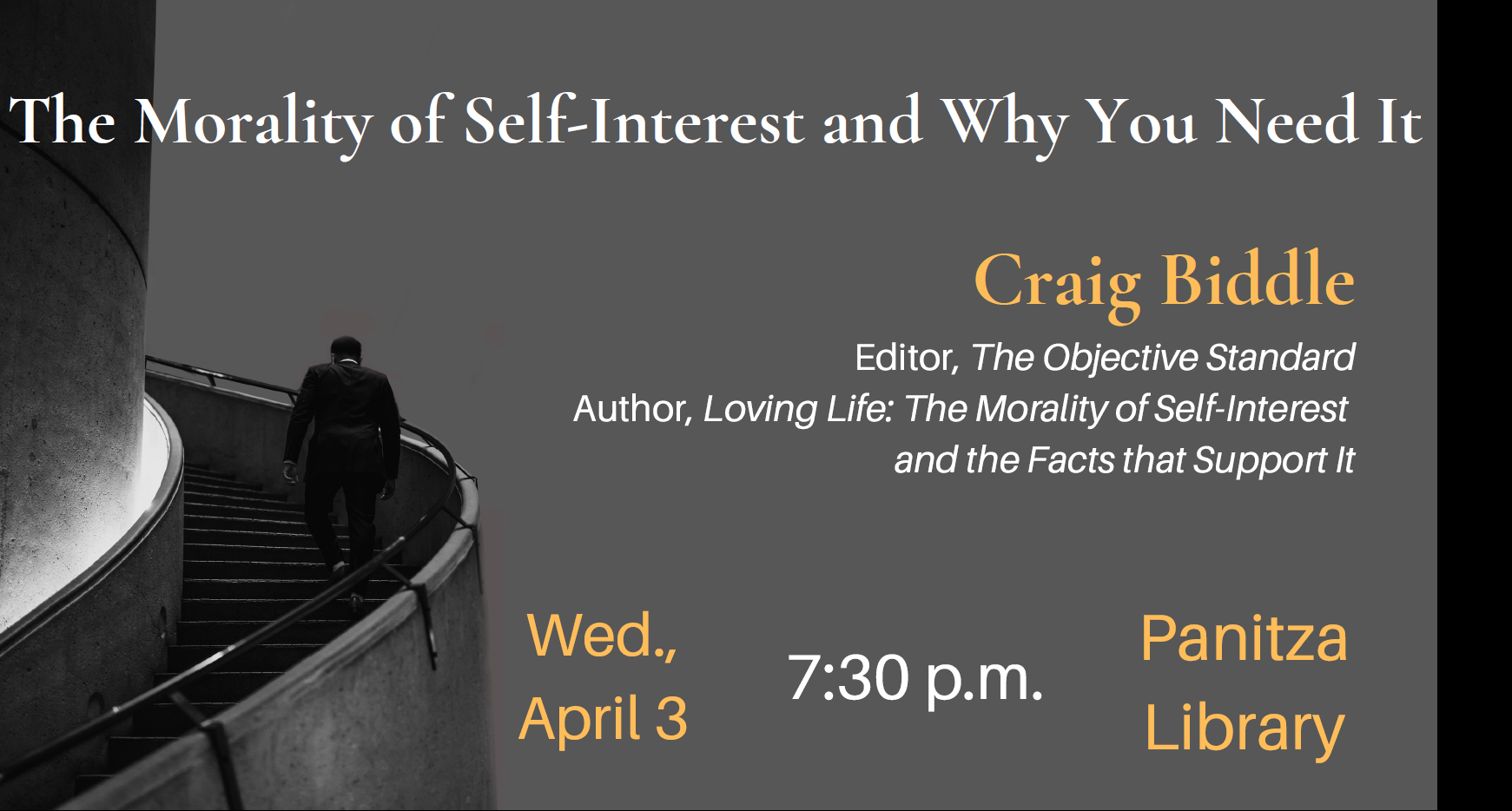 Lecture: The Morality of Self-Interest and the Facts that Support It by Craig Biddle, Editor of The Objective Standard and Author of Loving Life