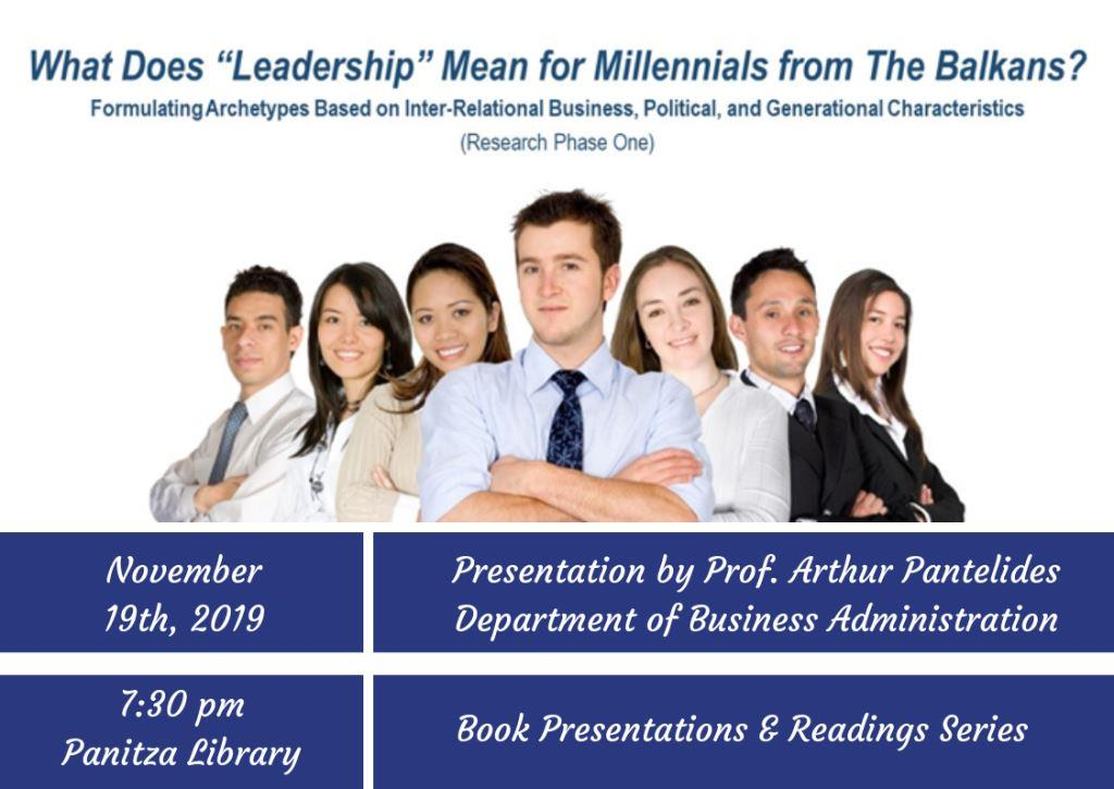 "Book Presentations & Readings Series: What Does ""Leadership"" Mean for Millennials from The Balkans? Formulating Archetypes Based on Inter-Relational Business, Political, and Generational Characteristics"