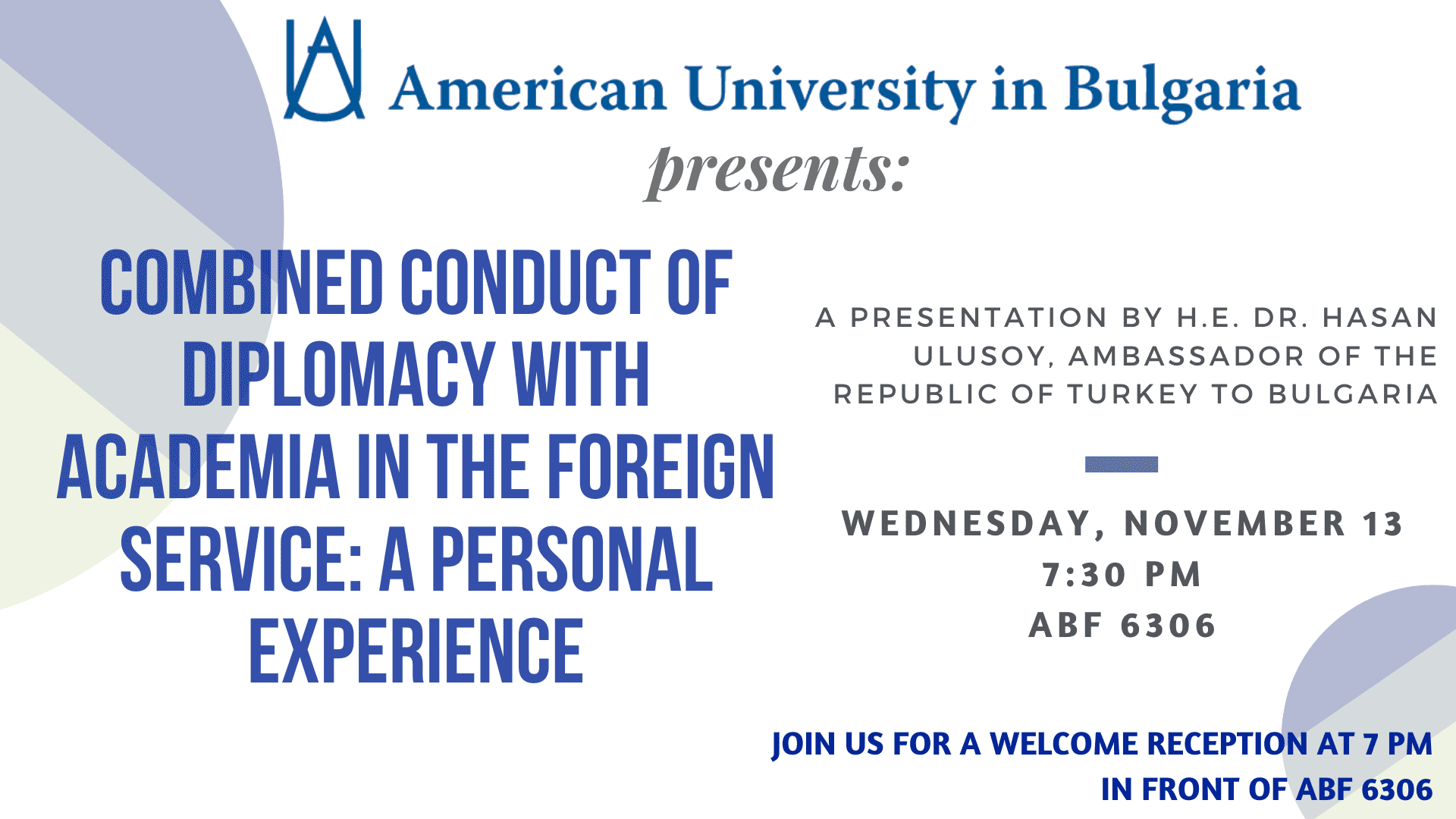"Visit and Presentation: ""Combined conduct of diplomacy with academia in the foreign service: a personal experience"""