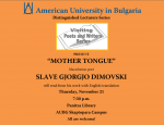 Distinguished Lecturers Series / Visiting Poets and Writers Series: MOTHER TONGUE Poetry reading /with English translation/