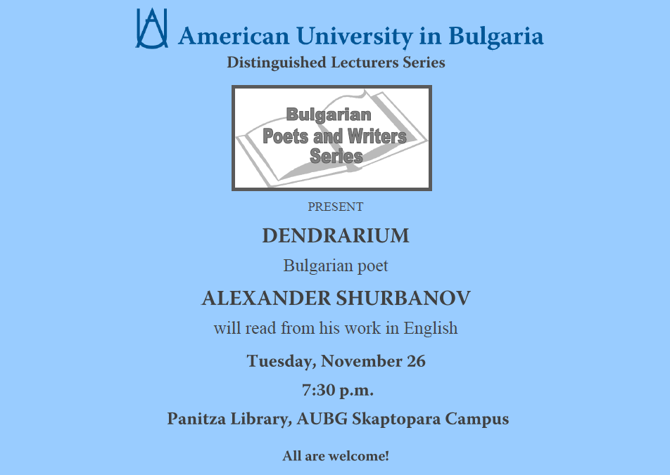 Distinguished Lecturers Series / Bulgarian Poets and Writers Series: Dendrarium Poetry reading  /both in English and in Bulgarian/