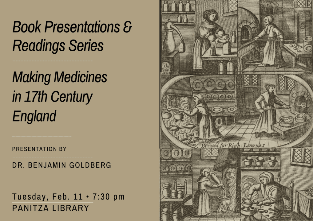 "Book Presentations & Readings Series: ""Making Medicines in 17th Century England"", by Dr. Benjamin Goldberg"