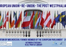 Presentation: The European Union – RE-Union – The Post Westphalian Era. October 4th, 2016