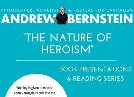 "Book Presentations & Readings Series: ""The Nature of Heroism"", by Prof. Andrew Bernstein, March 14, 2017"