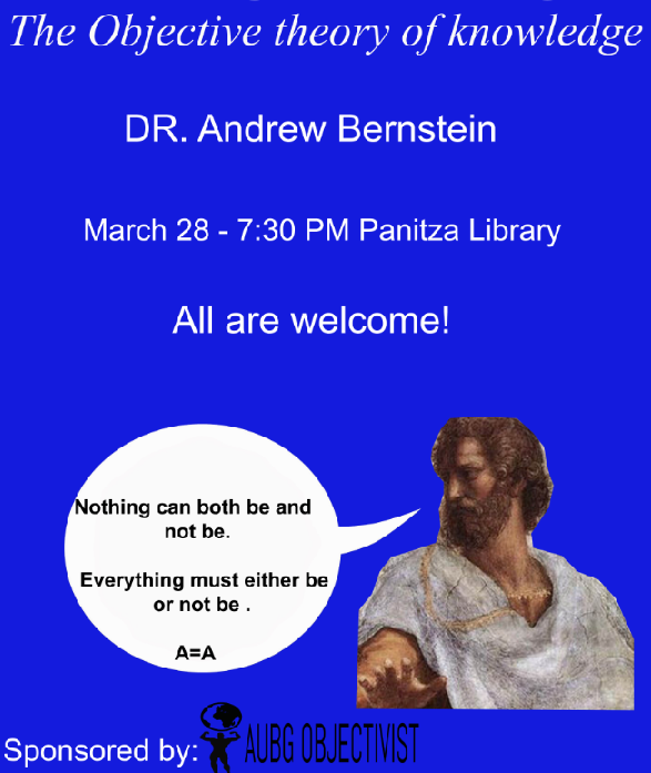 "AUBG Objectivism Club and Prof. Andrew Bernstein present: ""How do we Get to Know Things? – The Objective Theory of Knowledge"", March 28, 2017"