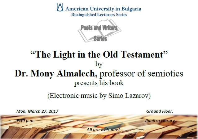"""Bulgarian Poets and Writers Series and Dr. Mony Almalech present: """"The Light in the Old Testament"""", March 27, 2017"""