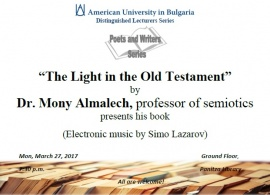 "Bulgarian Poets and Writers Series and Dr. Mony Almalech present: ""The Light in the Old Testament"", March 27, 2017"