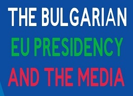 The Bulgarian EU Presidency and the Media, by Georgi Gotev