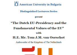 """Distinguished Lecture Series:  """"The Dutch EU-Presidency and the fundamental values of the EU"""", by H.E. Mr. Tom J. M. van Oorschot, March 9, 2016"""
