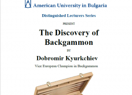 The discovery of backgammon, by Dobromir Kyurkchiev. March 29, 2016. Canceled.